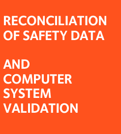 Reconciliation of Safety Data and Computer Systems' Validation